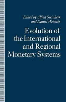 Evolution of the International and Regional Monetary Systems 1991 (Heftet)