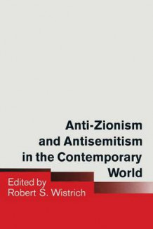 Anti-Zionism and Antisemitism in the Contemporary World 1990 (Heftet)