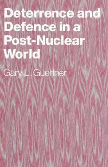 Deterrence and Defence in a Post-Nuclear World 1990 av Gary L. Guertner (Heftet)