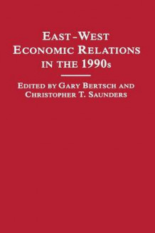 East-West Economic Relations in the 1990s 1989 (Heftet)