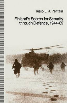 Finland's Search for Security Through Defence, 1944-89 av Risto E.J. Penttila (Heftet)