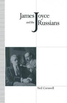 James Joyce and the Russians av Neil Cornwell (Heftet)