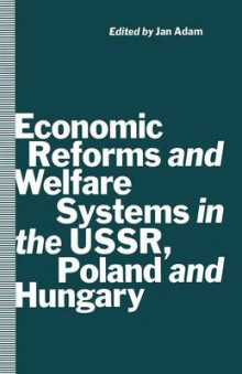 Economic Reforms and Welfare Systems in the USSR, Poland and Hungary 1991 av Jan Adam (Heftet)