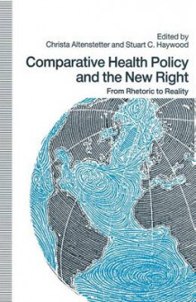 Comparative Health Policy and the New Right 1991 (Heftet)