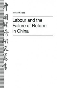 Labour and the Failure of Reform in China 1992 av Michael Korzec (Heftet)