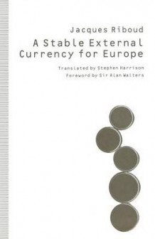 A Stable External Currency for Europe 1991 av Jacques Riboud (Heftet)