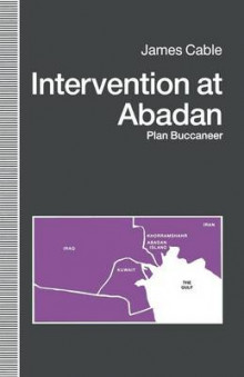 Intervention at Abadan 1991 av James Cable (Heftet)