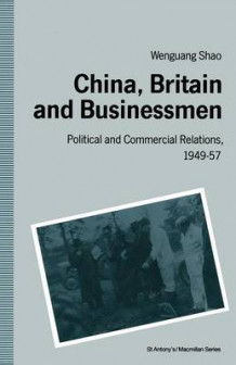 China, Britain and Businessmen 1991 av Wen-guang Shao (Heftet)