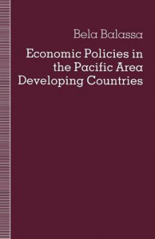Economic Policies in the Pacific Area Developing Countries 1991 av Bela Balassa (Heftet)