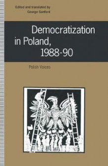 Democratization in Poland, 1988-90 (Heftet)