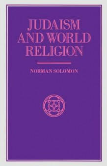 Judaism and World Religion 1991 av Norman Solomon (Heftet)