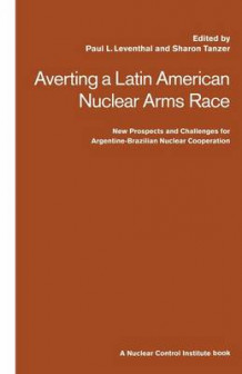 Averting a Latin American Nuclear Arms Race 1992 av Paul Leventhal (Heftet)