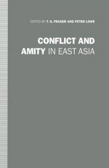 Conflict and Amity in East Asia 1992 (Heftet)