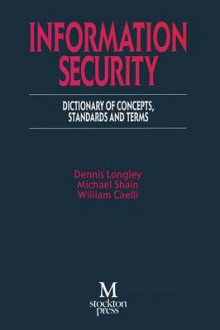 Information Security av Dennis Longley, Michael Shain og William Caelli (Heftet)