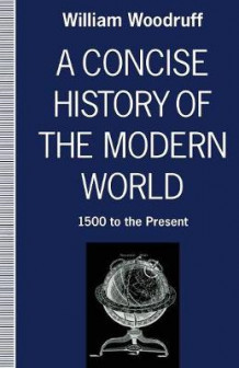A Concise History of the Modern World 1991 av William Woodruff (Heftet)