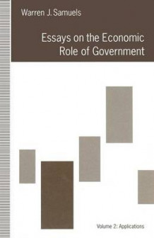 Essays on the Economic Role of Government 1992: Volume 2 av Warren J. Samuels (Heftet)