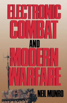 Electronic Combat and Modern Warfare av Neil Munro (Heftet)