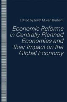 Economic Reforms in Centrally Planned Economies and Their Impact on the Global Economy 1991 (Heftet)