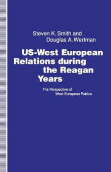US-West European Relations During the Reagan Years 1992 av Steven K. Smith og Douglas A. Wertman (Heftet)