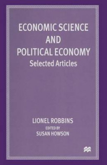 Economic Science and Political Economy 1997 av Lionel Robbins (Heftet)