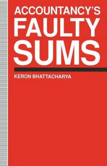 Accountancy's Faulty Sums av Keron Bhattacharya (Heftet)