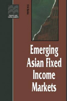 Emerging Asian Fixed Income Markets 1994 av Erik Banks (Heftet)