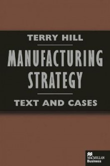Manufacturing Strategy av Terry Hill (Heftet)