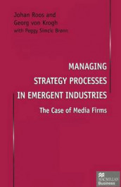 Managing Strategy Processes in Emergent Industries av Georg von Krogh og Johan Roos (Heftet)