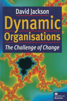 Dynamic Organisations 1997 av David Jackson (Heftet)