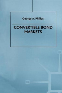 Convertible Bond Markets 1997 av George A. Philips (Heftet)