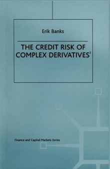 The Credit Risk of Complex Derivatives 1997 av Erik Banks (Heftet)