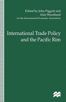 International Trade Policy and the Pacific Rim (Heftet)