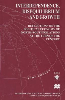 Interdependence, Disequilibrium and Growth 1998 av John Loxley (Heftet)