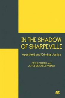 In the Shadow of Sharpeville 1998 av Joyce Mokhesi-Parker og Peter Parker (Heftet)