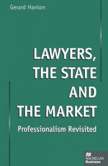 Lawyers, the State and the Market 1999 av Gerard Hanlon (Heftet)