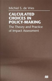 Calculated Choices in Policy-Making av Michiel S. de Vries (Heftet)