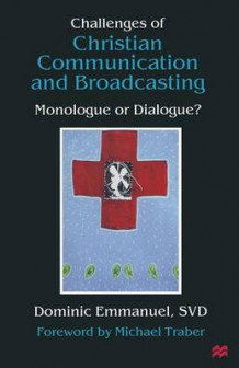 Challenges of Christian Communication and Broadcasting 1999 av Dominic Emmanuel (Heftet)