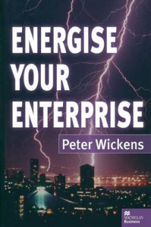 Energise Your Enterprise 1999 av Peter Wickens (Heftet)