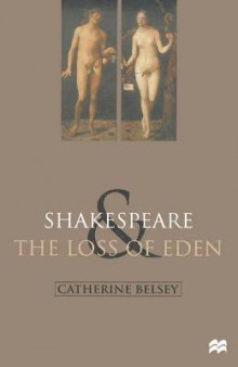 Shakespeare and the Loss of Eden av Catherine Belsey (Heftet)