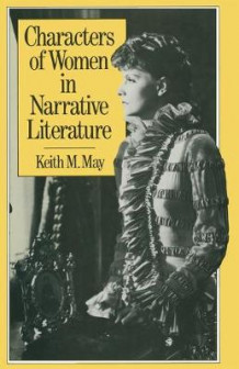 Characters of Women in Narrative Literature av Keith M. May (Heftet)