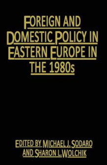 Foreign and Domestic Policy in Eastern Europe in the 1980s 1983 (Heftet)