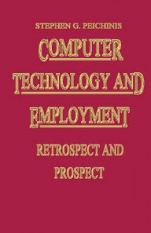 Computer Technology and Employment 1983 av Stephen G. Peitchinis (Heftet)