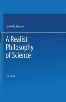 A Realist Philosophy of Science 1984 av J. Aronson (Heftet)