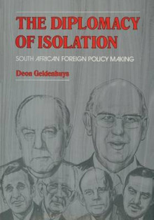 The Diplomacy of Isolation 1984 av Deon Geldenhuys (Heftet)
