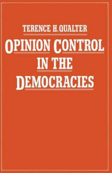 Opinion Control in the Democracies 1985 av Terence H. Qualter (Heftet)