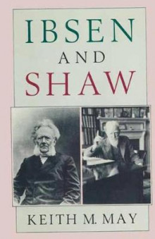 Ibsen and Shaw av Keith M. May (Heftet)