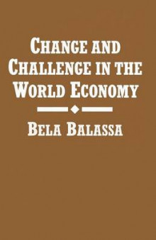 Change and Challenge in the World Economy av Bela Balassa (Heftet)