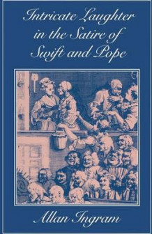 Intricate Laughter in the Satire of Swift and Pope 1986 av Allan Ingram (Heftet)