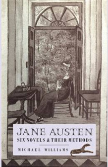 Jane Austen: Six Novels and Their Methods 1986 av Michael Williams (Heftet)