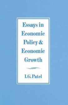 Essays in Economic Policy and Economic Growth 1986 av I. G. Patel (Heftet)